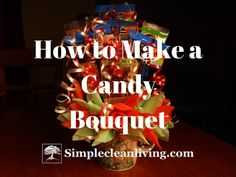 I have a confession to make….before I began my real food journey I used to make and sell candy bouquets. If you don't know what a candy bouquet is, it is like a flower arrangement, exce…