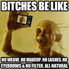"Lol.  I love the ""love thyself"" makeup free selfies but this is too funny to not post"