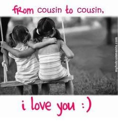 I Love My Cousin Quotes | Family Cousin Love You Comments