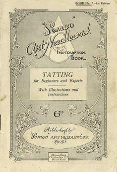 """Semco"" Art Needlework.  Tatting for Beginners and Experts. 1920-1929"