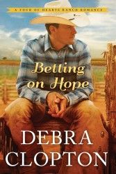 GIVEAWAY! Betting on Hope by Debra Clopton, giveaway ends 2/28/15. Check blog post for winner.