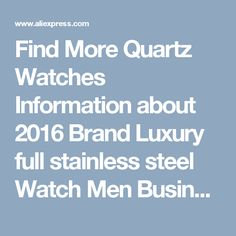 Find More Quartz Watches Information about 2016 Brand Luxury full stainless steel Watch Men Business Casual quartz Watches Military Wristwatch waterproof Relogio New SALE,High Quality dress services,China watch Suppliers, Cheap watches software from Tiny Boutique World on Aliexpress.com
