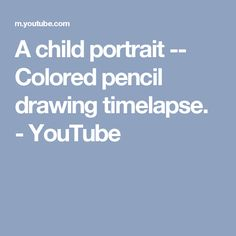 A child portrait -- Colored pencil drawing timelapse. - YouTube