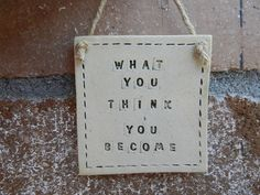 Ceramic sign  What you think you become by potteryhearts on Etsy