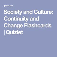 Society and Culture: Continuity and Change FLASHCARDS Activity