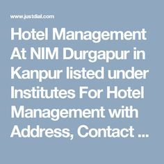 Hotel Management At NIM Durgapur in Kanpur listed under Institutes For Hotel Management with Address, Contact Number, Reviews