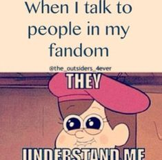 This is how I feel every day! It feels so good when some one knows what you mean!