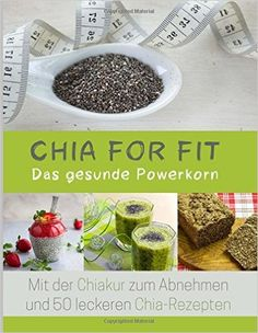 Chia for FIT: Das gesunde Powerkorn: Veronika Pichl: http://hitlink.me/4e5f0g