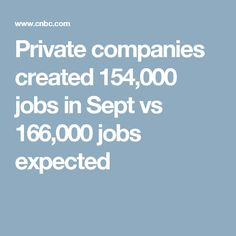 Private companies created 154,000 jobs in Sept vs 166,000 jobs expected