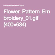 Flower_Pattern_Embroidery_01.gif (400×634)