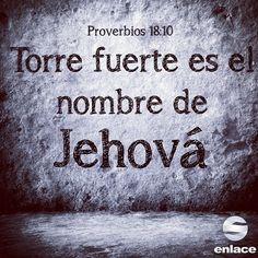 Torre fuerte es el nombre de Jehová; A él correrá el justo, y será levantado. - Proverbios 18:10