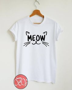 MEOW Tshirt is made of premium quality ring spun cotton for a lovely quality Cool Tshirt Designs New T Shirt Design, Shirt Print Design, Shirt Designs, T Shirt Diy, T Shirt And Jeans, Cute Tshirts, Cool T Shirts, Cool Shirts For Women, T Shirts With Sayings