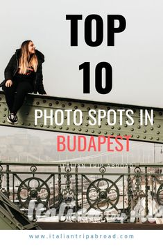 Top 10 photography spots in Budapest - Italian Trip Abroad Europe Travel Guide, Travel Abroad, Travel Guides, Travel Destinations, Travelling Europe, Traveling, Budapest Travel, Visit Budapest, Hungary Travel