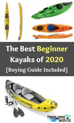 The 8 Best Kayaks for Beginners in 2020 [Buying Guide Included] Kayaking Tips, Whitewater Kayaking, Kayak For Beginners, Inflatable Kayak, Base Jumping, Canoe Trip, Rock Climbing, Van Life, Kayaks