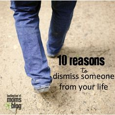 10 Reasons to Dismiss Someone From Your Life