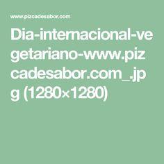 Dia-internacional-vegetariano-www.pizcadesabor.com_.jpg (1280×1280)
