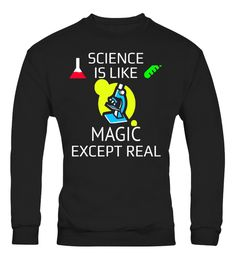 Science Is Like Magic Except Real TShirt Limited Edition