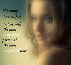 It is funny how we fall in love...
