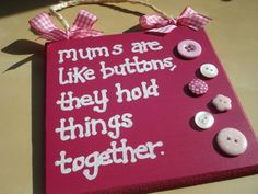 Mums are like buttons wooden primitive hand made sign in pinks great mothers day gift idea