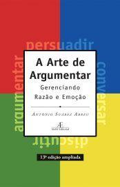 Baixar Livro A Arte de Argumentar -  Antônio Suarez Abreu em PDF, ePub e Mobi ou ler online