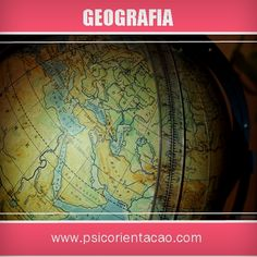 GEOGRAFIA – Estudo da superfície, clima, vegetação e ocupação do homem.    Atuação: Cartografia digital, ecoturismo, ensino, geografia humana, geografia dos transportes, geopolítica, geoprocessamento, planejamento agrícola, planejamento urbano, sensoriamento remoto