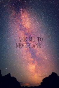 TAKE ME TO NEVERLAND. Yazılı Telefon Duvar Kağıdı