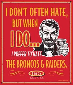 I Prefer to Hate The Broncos & Raiders X Metal Man Cave Sign Smack Apparel Broncos Raiders, Oakland Raiders, Denver Broncos, Broncos Fans, 49ers Fans, Broncos Memes, Broncos Logo, Seattle Seahawks, Raiders Fans