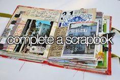 On my bucket list: complete a scrapbook