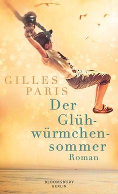 Der Glühwürmchensommer von Gilles Paris - zieht bald bei mir ein. Freue mich kolossal darauf, das Buch zu lesen und rezensieren zu dürfen. Herzlichen Dank an die Glücksfee von #vorablesen ! #DerGlühwürmchensommer #GillesParis #BloomsburyBerlin #bookworm #booklover #bookaholic #blibliophile #bücherwurm #bücherliebe #ichliebelesen #neu #ichliebebücher #leseratte #booktipp #büchertipp #Létédeslucioles
