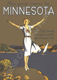 """Art Deco Minnesota tourism image of a woman with outstretched arms on a bluff overlooking one of Minnesota's many lakes. Caption reads, """"This year come to Minnesota, the lakeland playground of America!"""""""