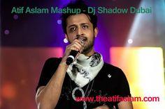 Atif Aslam Mashup – Dj Shadow Dubai (MP3 Song)