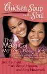 Chicken Soup For The Soul ~ The Magic of Mothers & Daughters #giveaway {3 Winners}