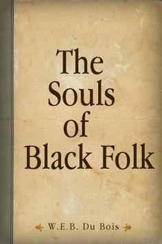 W.E.B. DuBois The Souls of Black Folk