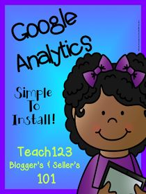 Teach123 - tips for teaching elementary school: Google Analytics: Bloggers' & Sellers' 101