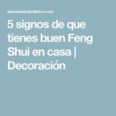 5 signos de que tienes buen Feng Shui en casa   Decoración