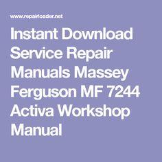 Instant Download Service Repair Manuals Massey Ferguson MF 7244 Activa Workshop Manual
