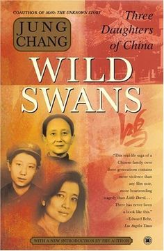 """Wild Swans: Three Daughters of China is an autobiographical family history by Chinese writer Jung Chang. First published in 1991, Wild Swans contains a biography of the three female generations of Chang's family: her grandmother, her mother and finally her own autobiography. The book won two awards: the 1992 NCR Book Award and the 1993 British Book of the Year. The book has been translated into 30 languages and sold over 10 million copies."""