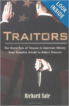 Traitors: The Worst Acts of Treason in American History from Benedict Arnold to Robert Hans: Richard Sale: 9780425191859: Amazon.com: Books