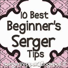 10 Best Beginner's Serger Tips - Serger Pepper Not bad tips at all.