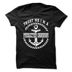 Trust Me I'm A Production designer T-Shirts, Hoodies. Check Price ==> https://www.sunfrog.com/LifeStyle/Trust-Me-Production-designer--Cool-T-Shirt-.html?id=41382
