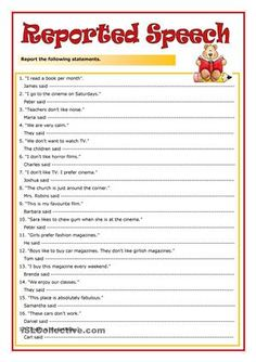 It consists of seventeen statements to rewrite in the reported speech. All the statements are in the Present Simple. An answer key is provided. - ESL worksheets