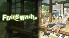 Crunchyroll Adds 'Flying Witch' For Spring 2016 Anime Lineup | The Fandom Post
