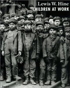 Lewis W. Hine, Children at Work (Photography): Vicki Goldberg: 9783791321561: Amazon.com: Books