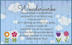 Afrikaanse Inspirerende Gedagtes & Wyshede: Helen Steiner Rice Inspirasies Good Morning Inspirational Quotes, Uplifting Quotes, Helen Steiner Rice Poems, Goeie More, Afrikaans, Christian Inspiration, Christian Quotes, Projects To Try, My Love