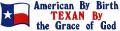 Texan by the Grace of God!