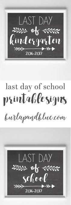 Last day of school chalkboard printable signs --2016-2017! Preschool to high school signs for your end of school photos!