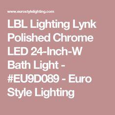 LBL Lighting Lynk Polished Chrome LED 24-Inch-W Bath Light - #EU9D089 - Euro Style Lighting