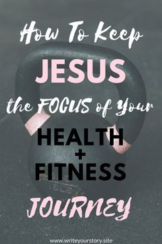5 Things You Must Do To Keep Jesus The Focus Of Your Health + Fitness Journey - Write Your Story - Healty fitness home cleaning Fitness Style, Fitness Home, Health And Fitness Tips, Health And Wellness, Health Tips, Gym Style, Fitness Fashion, Health Fitness Quotes, Mens Fitness