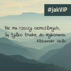 """""""Nie ma rzeczy niemożliwych. Są tylko trudne do wykonania"""" Aleksander Wielki #cytat #cytatdnia #sentencja #zlotemysli #motywacja #jakVIP #BankBPS"""