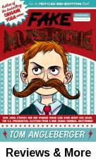 Fake mustache : or, how Jodie O'Rodeo and her wonder horse (and some nerdy guy) saved the U.S. Presidential election from a mad genius criminal mastermind / by Tom Angleberger; illustrated by Jen Wang. 2013 Edgar Award Nominee. Lenny Flem Jr. is the only one standing between his evil-genius best friend, Casper, and world domination as Casper uses a spectacularly convincing fake mustache and the ability to hypnotize to rob banks, amass a vast fortune, and run for president.